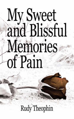 My Sweet and Blissful Memories of Pain