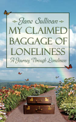 My Claimed Baggage Of Loneliness: A Journey Through Loneliness