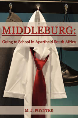 Middleburg: Going to School in Apartheid South Africa