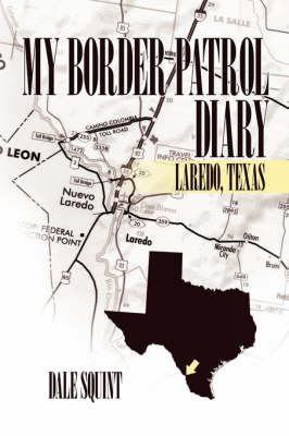 My Border Patrol Diary: Laredo, Texas