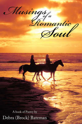 Musings of a Romantic Soul: A Book of Poetry