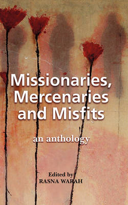 Missionaries, Mercenaries and Misfits: An Anthology