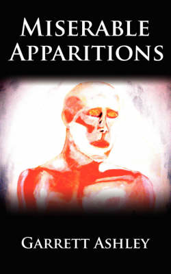 Miserable Apparitions