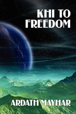 Khi to Freedom: A Science Fiction Novel
