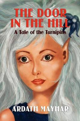 The Door in the Hill: A Tale of the Turnipins