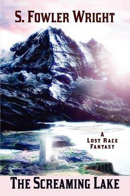 The Screaming Lake: A Lost Race Fantasy