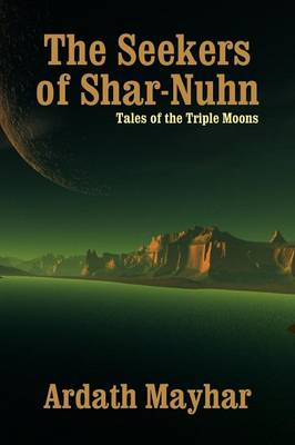 The Seekers of Shar-Nuhn: A Novel of Fantasy [Tales of the Triple Moons]