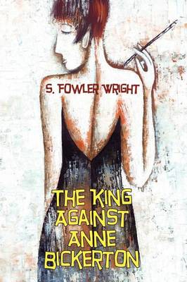 The King Against Anne Bickerton: A Classic Crime Novel