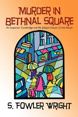 Murder in Bethnal Square: An Inspector Combridge and Mr. Jellipot Classic Crime Novel