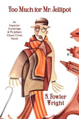Too Much for Mr. Jellipot: An Inspector Combridge and Mr. Jellipot Classic Crime Novel