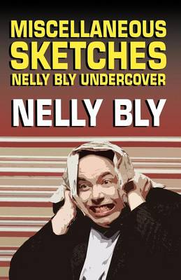Miscellanous Sketches: Nelly Bly Undercover