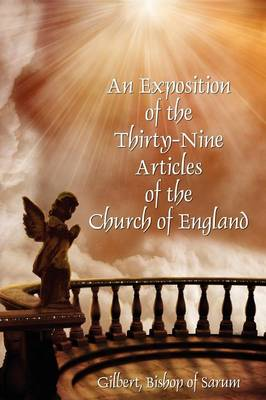 An Exposition of the Thirty-Nine Articles of the Church of England