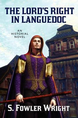 The Lord's Right in Languedoc: An Historical Novel