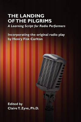 The Landing of the Pilgrims: A Learning Script for Radio Performers