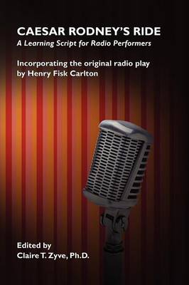 Caesar Rodney's Ride: A Learning Script for Radio Performers