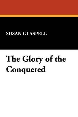 The Glory of the Conquered