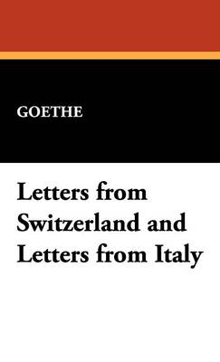Letters from Switzerland and Letters from Italy