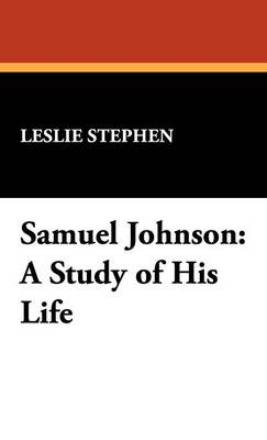 Samuel Johnson: A Study of His Life