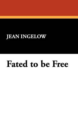 Fated to Be Free