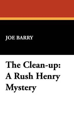 The Clean-Up: A Rush Henry Mystery