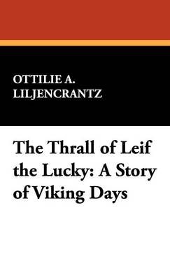 The Thrall of Leif the Lucky: A Story of Viking Days