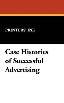 Case Histories of Successful Advertising