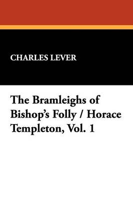The Bramleighs of Bishop's Folly / Horace Templeton, Vol. 1