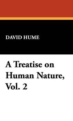 A Treatise on Human Nature, Vol. 2