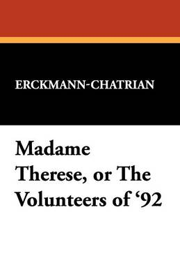 Madame Therese, or the Volunteers of '92