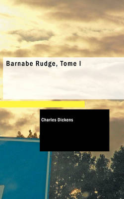 Barnabe Rudge, Tome I