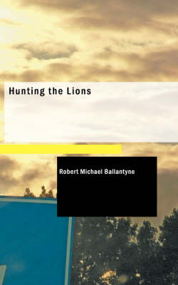 Hunting the Lions