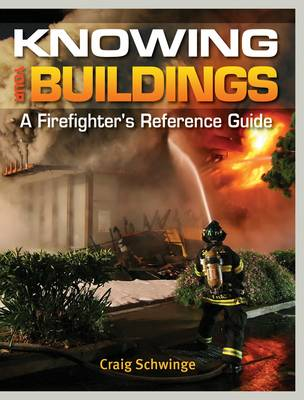 Knowing Your Buildings: A Firefighter's Reference Guide
