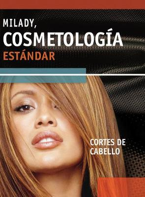 Milady's Standard Cosmetology: Haircutting: Spanish Version