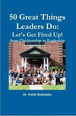 50 Great Things Leaders Do: Let's Get Fired Up!