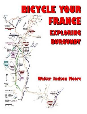 Bicycle Your France: Exploring Burgundy (ISBN)
