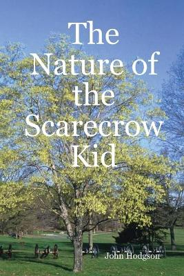 The Nature of the Scarecrow Kid