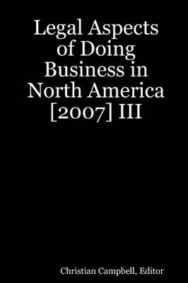 Legal Aspects of Doing Business in North America [2007] III