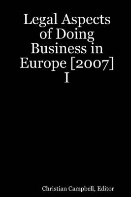 Legal Aspects of Doing Business in Europe [2007] I