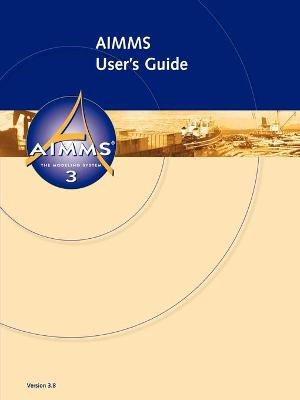 AIMMS 3.8 - User's Guide