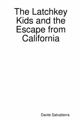 The Latchkey Kids and the Escape from California