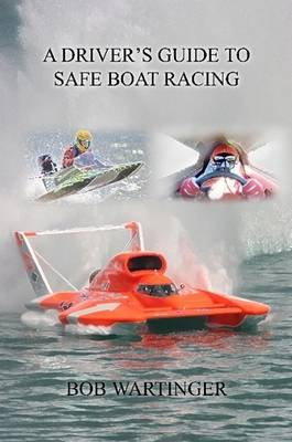 A Driver's Guide To Safe Boat Racing