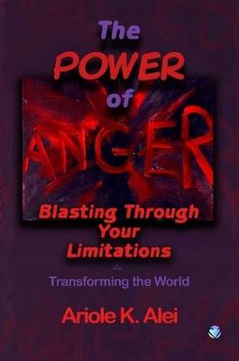 The Power of Anger -Blasting Through Your Limitations