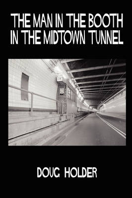 The Man in the Booth in the Midtown Tunnel