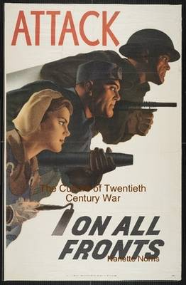 Attack on All Fronts: The Culture of Twentieth Century War