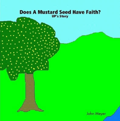 Does A Mustard Seed Have Faith? UP's Story