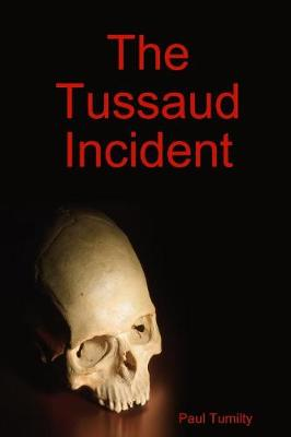 The Tussaud Incident