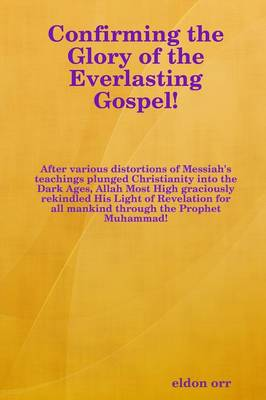 Confirming the Glory of the Everlasting Gospel!