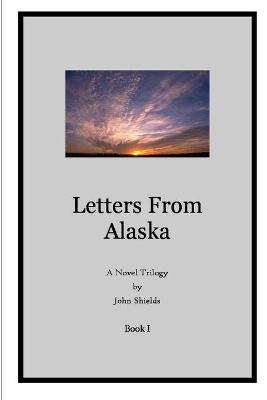 Letters from Alaska, Book I