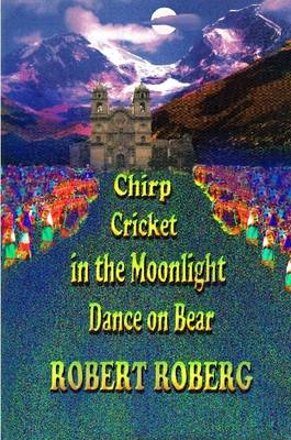 Chirp Cricket in the Moonlight, Dance on Bear