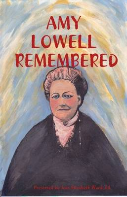 Amy Lowell: Remembered